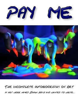 PAY ME Book Cover by Shaun Hays - Chicago Chalk Champ
